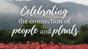Title: Celebrating the connection of people and plants