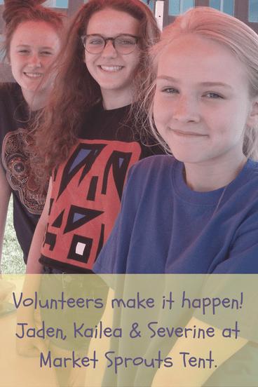 market sprout volunteers: Jaden, Kailea and Severine